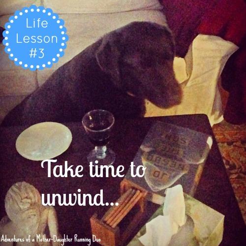 Take time to unwind.