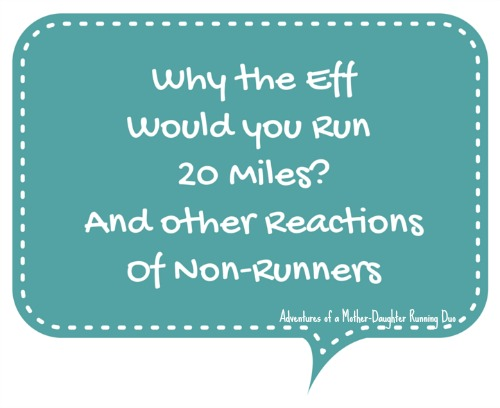 Why the Eff would you run 20 miles?