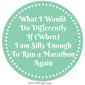 What I would Do differently if I ran a marathon again