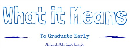 What it Means to Graduate Early