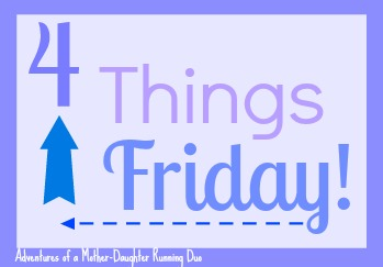 4 Things Friday